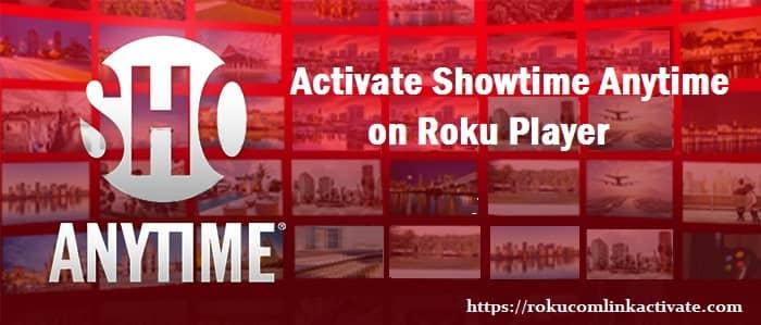 showtimeanytime com/activate roku tv